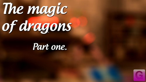 The Magic Of Dragons Part 1