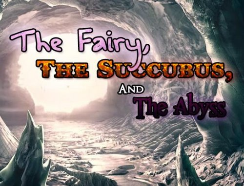 The Fairy the Succubus and the Abyss 0.72