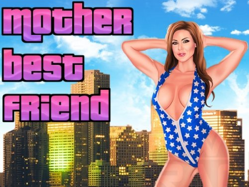 Mother Best Friend 0.8 [rus]
