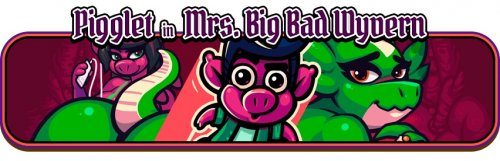 Pigglet in Mrs. Big Bad Wyvern